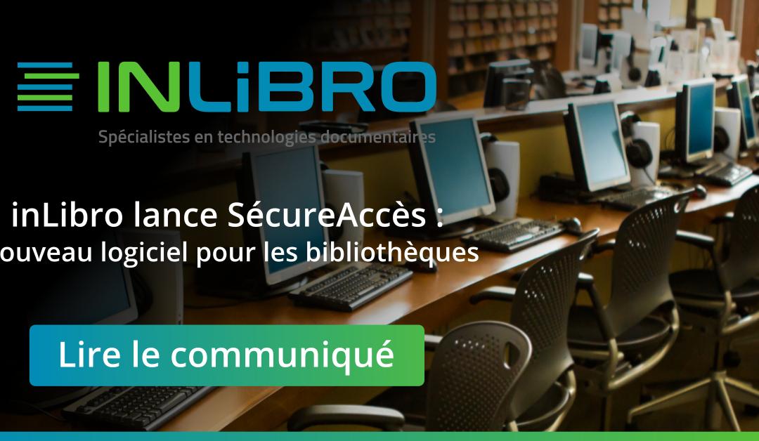 inLibro lance SécureAccès : nouveau logiciel pour les bibliothèques