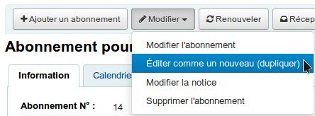 dans l'abonnement, cliquer sur modifier pour accéder à l'option «Éditer comme un nouveau (dupliquer)»