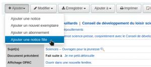 Capture d'écran montrant où se trouve le bouton Ajouter et son option Ajouter une notice fille