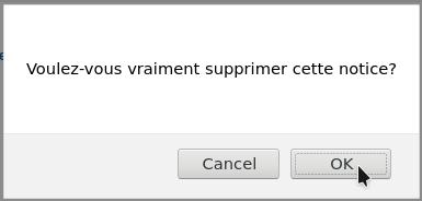 Message de confirmation qui demande Voulez-voous vraiment supprimer cette notice le curseur est sur OK