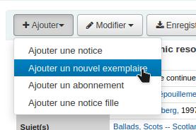 """Capture d'écran : le menu """"Ajouter"""" est déplié et le curseur se trouve sur """"Ajouter un nouvel exemplaire"""""""